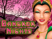 Bangkok Nights – онлайн автомат от разработчика Microgaming